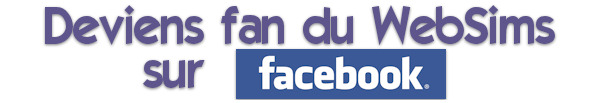 Deviens fan du WebSims sur Facebook
